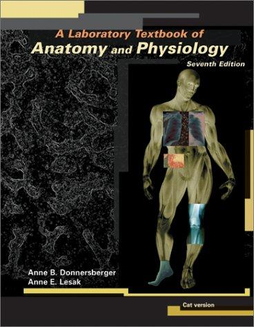 A Laboratory Textbook of Anatomy and Physiology (Cat Version) by Anne B. Donnersberger