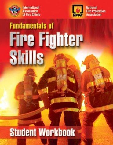 Fundamentals of Fire Fighter Skills Workbook by National Fire Protection Association.