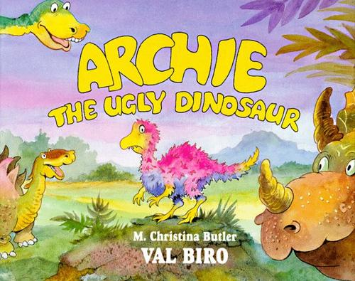 Archie the ugly dinosaur by M. Christina Butler