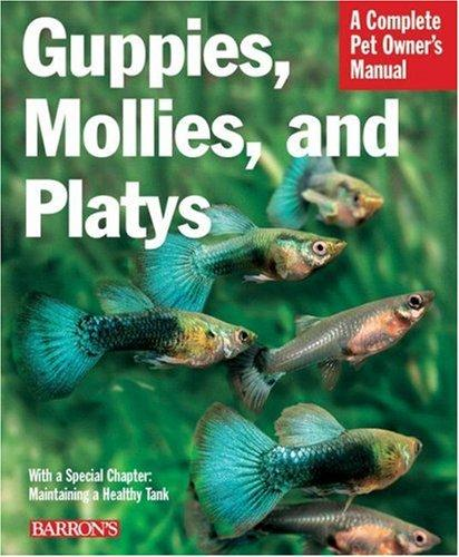 Guppies, Mollies, and Platys (Complete Pet Owner's Manual) by H. Hieronimus