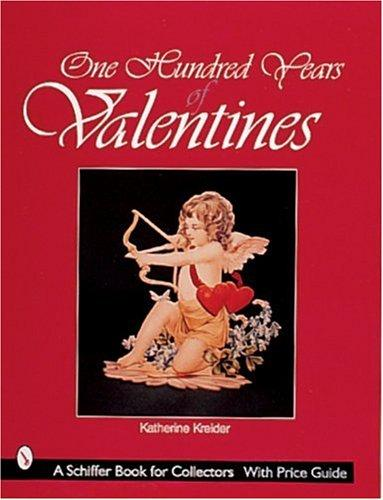 One hundred years of valentines by Katherine Kreider