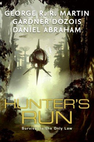 Hunter's Run by George R.R. Martin, Gardner Dozois, Daniel Abraham