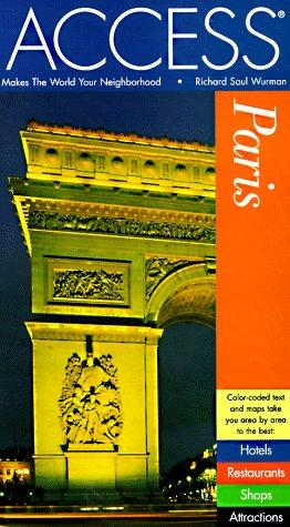 Access Paris (Access Paris, 6 ed) by Richard Saul Wurman