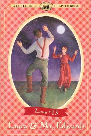 Laura & Mr. Edwards by Laura Ingalls Wilder