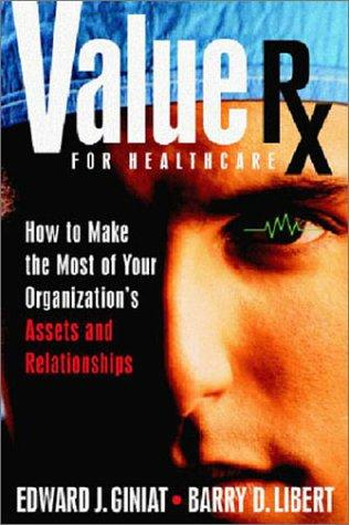 Value Rx for healthcare by Edward J. Giniat