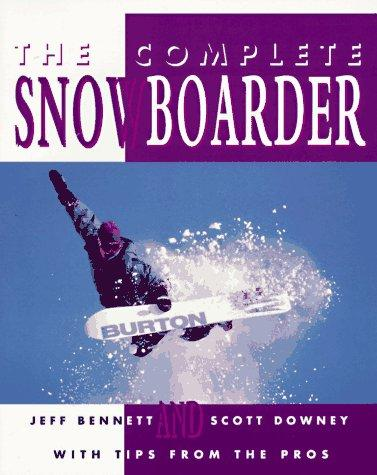 The complete snowboarder by Bennett, Jeff