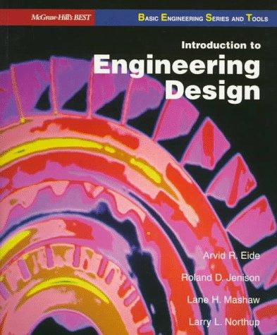 Introduction to engineering design by Arvid R. Eide ... [et al.].
