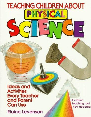 Teaching children about physical science by Elaine Levenson