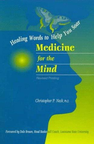 Medicine for The Mind by Christopher P. Neck