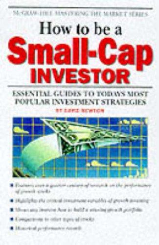 How to be a Small-Cap Investor by David Newton