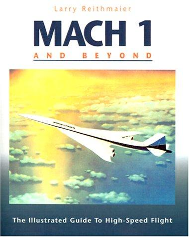 Mach 1 and Beyond by Larry Reithmaier