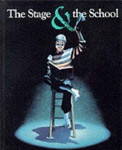 The Stage and the School by Katharine A. Ommanney