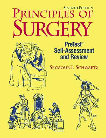 Principles of Surgery Self-Assessment and Review by Seymour I. Schwartz