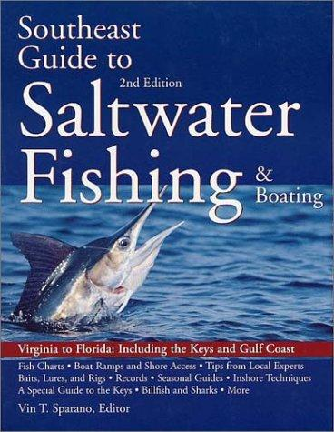 South East Guide to Saltwater Fishing and Boating by Vin Sparano