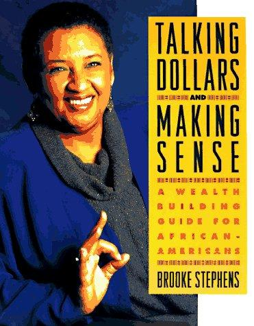 Talking Dollars and Making Sense by Brooke Stephens