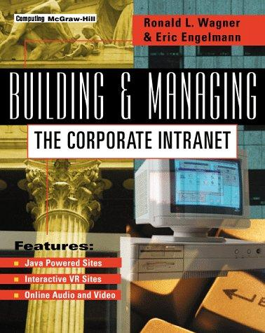 Building and managing the corporate intranet by Ronald L. Wagner