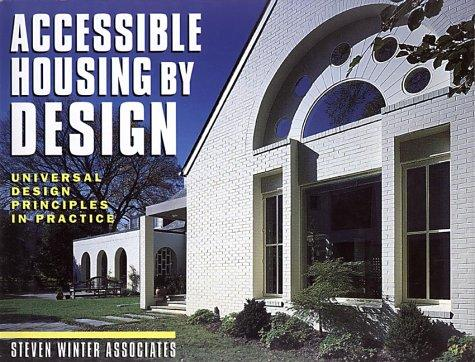 Accessible Housing by Design by Steven Winter Associates