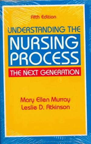Understanding the nursing process by Mary Ellen Murray