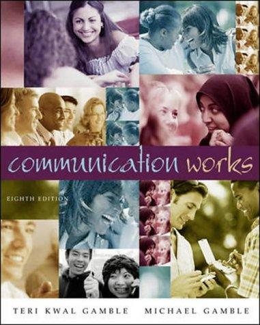 COMMUNICATION WORKS WITH STUDENT CD-ROM 3.0 by TERI KWAL GAMBLE, MICHAEL GAMBLE