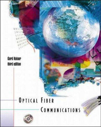 Optical Fiber Communications (McGraw-Hill International Editions: Electrical Engineering Series) by Gerd E. Keiser