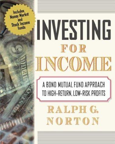Investing for Income by Ralph G. Norton