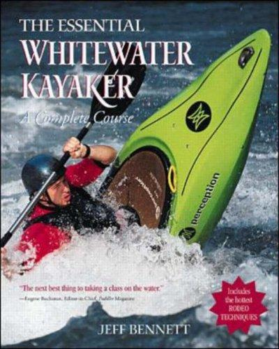 The essential whitewater kayaker by Bennett, Jeff