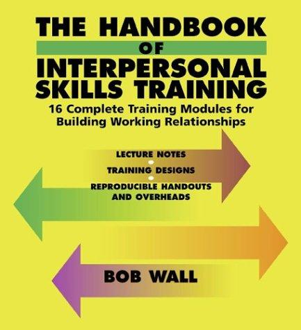 The Handbook of Interpersonal Skills Training by Bob Wall