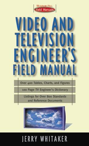 Video and Television Engineer's Field Manual by Jerry Whitaker