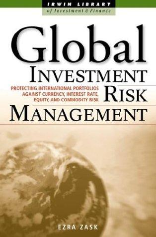 Global Investment Risk Management by Ezra Zask