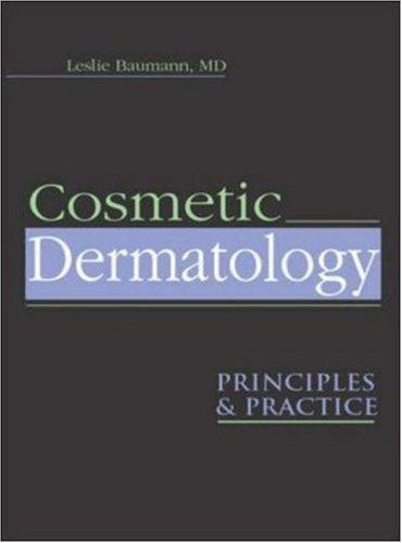 Cosmetic Dermatology by Leslie S. Baumann