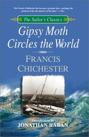 Gipsy Moth Circles the World (The Sailor's Classics #1) by Sir Francis Chichester