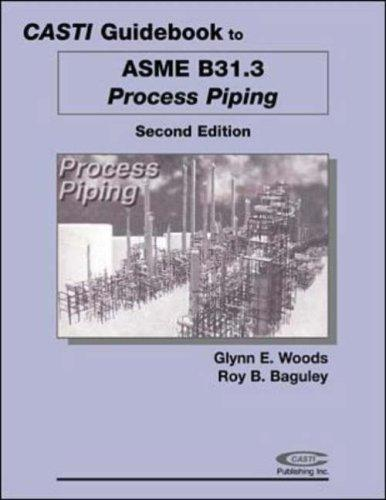 Casti Guidebook to ASME B31.3 - Process Piping by CASTI Publishing