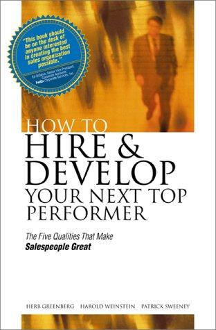 How to Hire and Develop Your Next Top Perf by Herb Greenberg