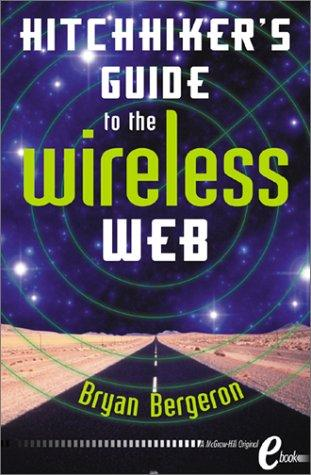 Hitchhiker's Guide to the Wireless Web eBook by Bryan Bergeron