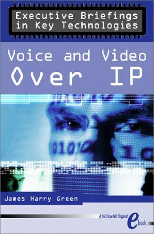 Voice & Video Over IP eBook by James Harry Green