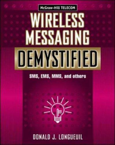 Wireless Messaging Demystified by Donald J. Longueuil