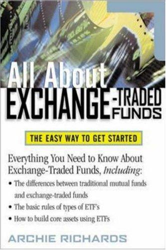All about Exchange Traded Funds by Jr., Archie Richards