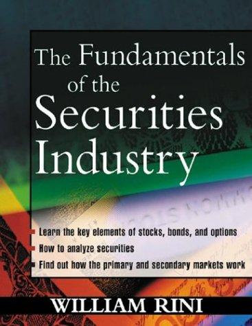 Fundamentals of the Securities Industry by William Rini
