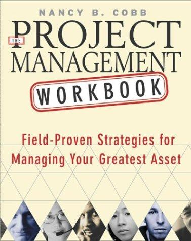 The Project Management Workbook by Nancy B. Cobb