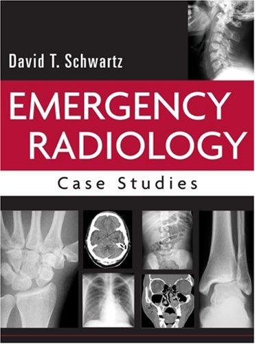 Emergency radiology by David T. Schwartz
