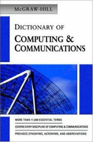 McGraw-Hill Dictionary of Computing & Communications by The McGraw-Hill Companies