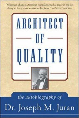Architect of Quality by J.M. Juran