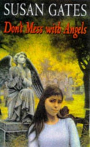 Don't Mess with Angels by Susan P. Gates