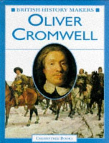 Oliver Cromwell (British History Makers)