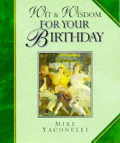 Wit and Wisdom for Your Birthday (Wit and Wisdom Minibooks) by Mike Yaconelli