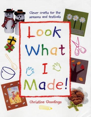 Look What I Made! by Christina Goodings
