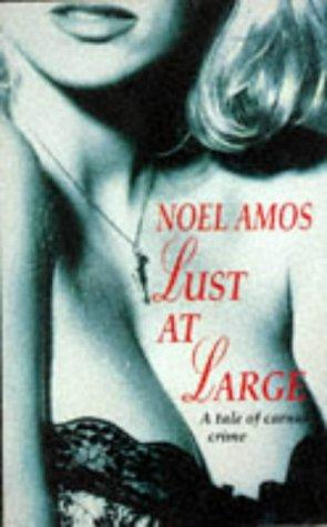 Lust at Large (Anonymous) by Noel Amos
