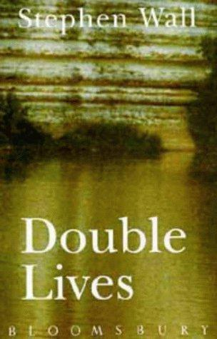Double Lives by Stephen Wall