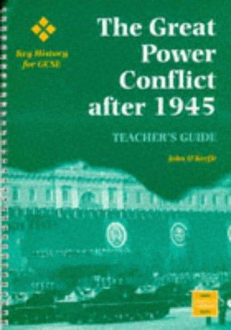 Great Power Conflict After 1945 (Key History for GCSE) by John O'Keefe