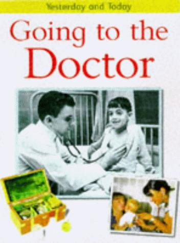 Going to the Doctor (Yesterday & Today) by Fiona MacDonald